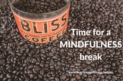 Mindfulness break - teacher wellbeing